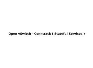 Open vSwitch – Stateful Functions