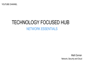 Tech Brief Video Series – Enterprise Networking